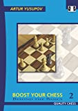 Boost Your Chess 2: Beyond The Basics (Yusupov's Chess School)