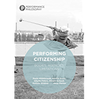 Performing Citizenship: Bodies, Agencies, Limitations (Performance Philosophy)