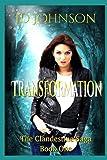 The Clandestine Saga: Book 1: Transformation