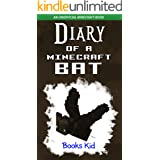 Diary of a Minecraft Bat: An Unofficial Minecraft Book