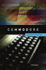 Commodore: A Company on the Edge Kindle Edition