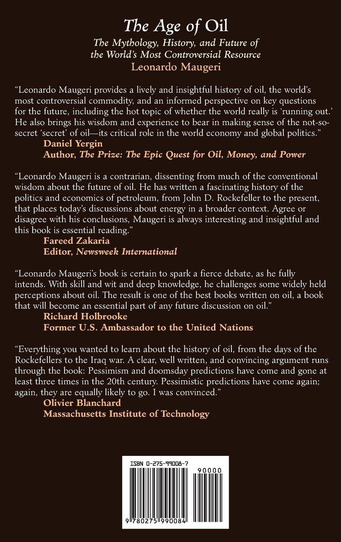 The age of oil the mythology history and future of the worlds the age of oil the mythology history and future of the worlds most controversial resource leonardo maugeri 9780275990084 amazon books fandeluxe Choice Image