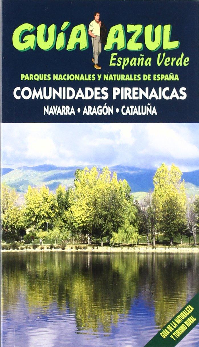 España Verde - Comunidades Pirenaicas Navarra, Aragón y Cataluña Guias Azules: Amazon.es: Orden, Fernando, Gónzalez, Ignacio: Libros