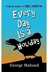 Every Day Is a Holiday: the hilarious true story of one dad's attempt to celebrate the weird and wonderful calendar days Kindle Edition