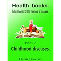 Health books.: Childhood diseases. (Folk remedies for the treatment of diseases....