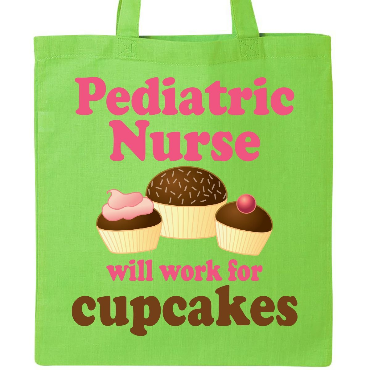 Inktastic – Pediatric Nurse Will Work For Cupcakes Toteバッグ One Size  ライムグリーン B07BB4VB7N