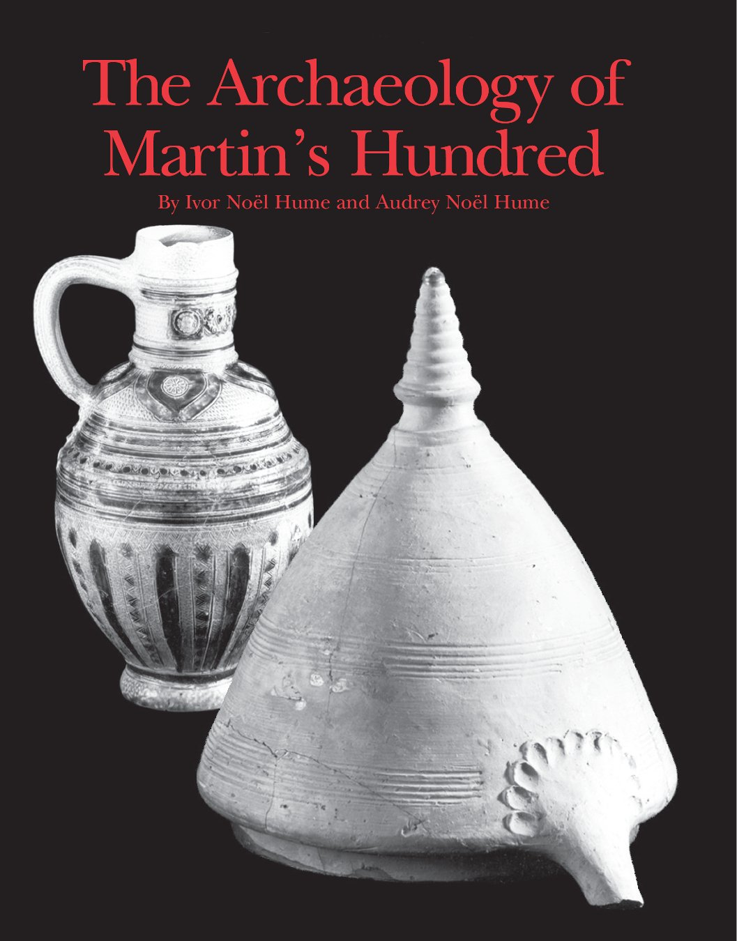 Download The Archaeology of Martin's Hundred: Part 1, Interpretive Studies; Part 2, Artifact Catalog PDF