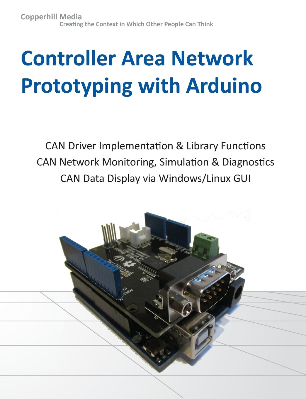 Controller Area Network Prototyping with Arduino: Wilfried Voss:  9781938581168: Amazon.com: Books