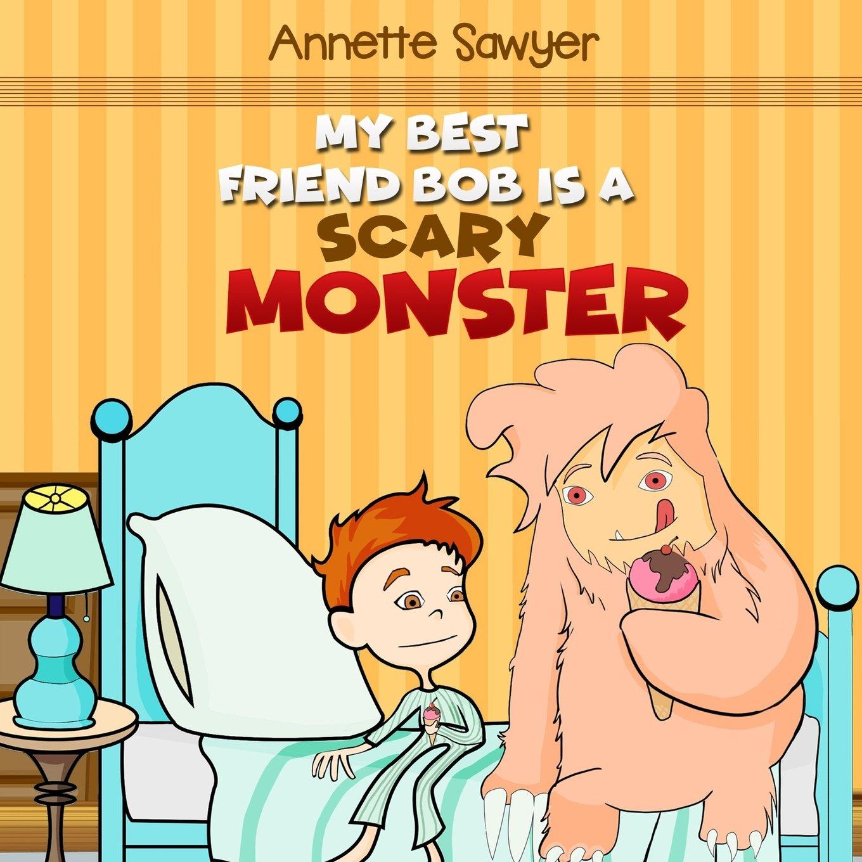 Read Online My best friend bob is a scary monster ebook