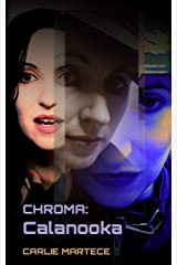 Chroma: Calanooka (Constructed Sanity Book 3) Kindle Edition