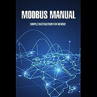 Modbus Manual: Simple Instruction For Newbie: Modbus Communication Basics (English Edition)