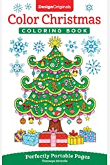 Color Christmas Coloring Book: Perfectly Portable Pages (On-The-Go!) (Design Originals) Holiday Art Designs on High-Quality Perforated Pages; Convenient 5x8 Size is Perfect to Take Along Everywhere Paperback