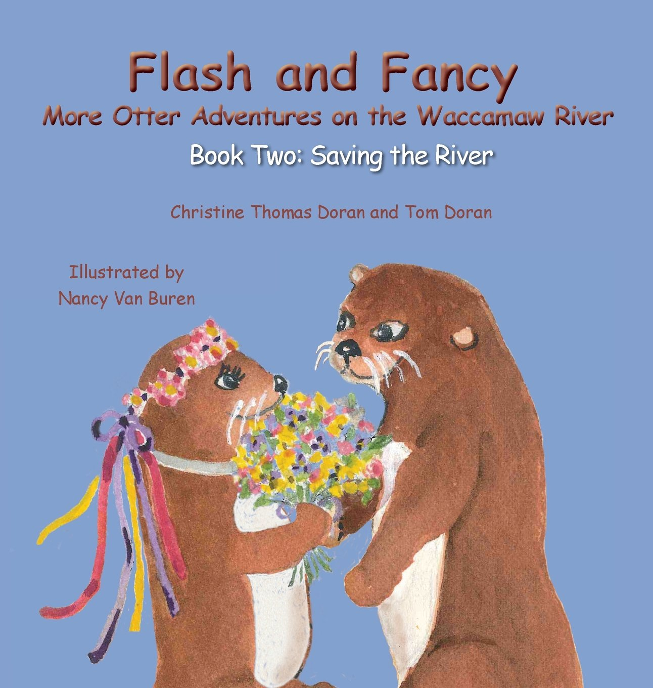Flash and Fancy More Otter Adventures on the Waccamaw River: Book Two: Saving the River pdf epub