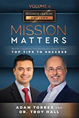 Mission Matters: World's Leading Entrepreneurs Reveal Their Top Tips To Success (Business Leaders Vol.4 - Edition 5) Paperback