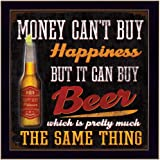 Tallenge - Home Bar Wall Decor - Beer Pub Restaurant Poster Art - Money Cannot Buy You Happiness But It Can Buy Beer – Small Poster Paper (12 x 17 inches)