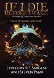 If I Die Before I Wake: Tales of Karma and Fear (The Better Off Dead)