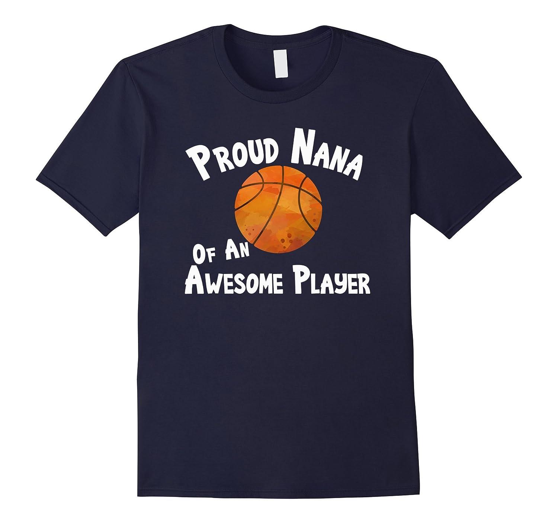Basketball Shirt Proud Nana of an Awesome Player T-Shirt-FL