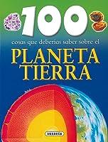 Planeta Tierra (100 Cosas Que Deberías