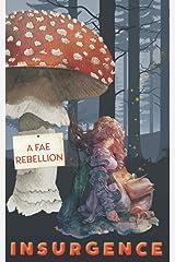Insurgence: A Fae Rebellion Paperback