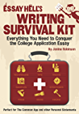 Essay Hell's Writing Survival Kit: Everything You Need to Conquer the College Application Essay