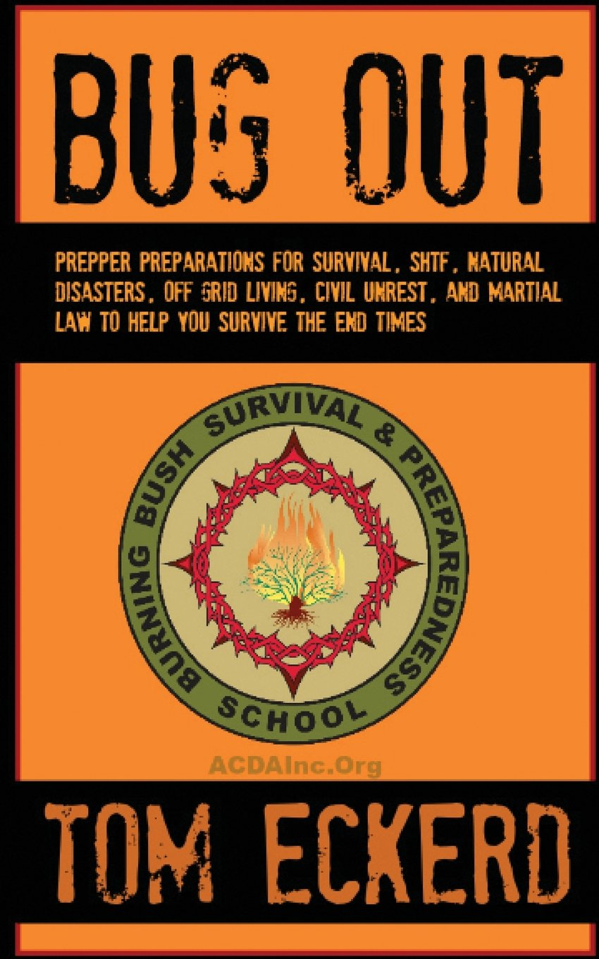 Read Online Bug Out: Prepper Preparations for Survival, SHTF, Natural Disasters, Off Grid Living, Civil Unrest, and Martial Law to Help You Survive The End Times ebook