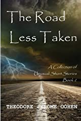 The Road Less Taken: A Collection of Unusual Short Stories (Book 2) Paperback