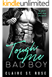Touch Me Bad Boy: a Dark Romance (Montorini Crime Family)