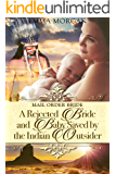 Mail Order Bride: A Rejected Bride and Baby Saved by the Indian Outsider