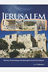 Jerusalem: History, Archaeology and Apologetic Proof of Scripture