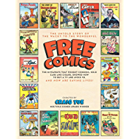 Free Comics: The Untold Story of the Giveaways that Fought Commies, Sold Cars and Cigars, Showed How to Buy a TV and Avoid VD—and Now are Saving Lives!