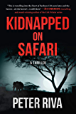 Kidnapped on Safari: A Thriller