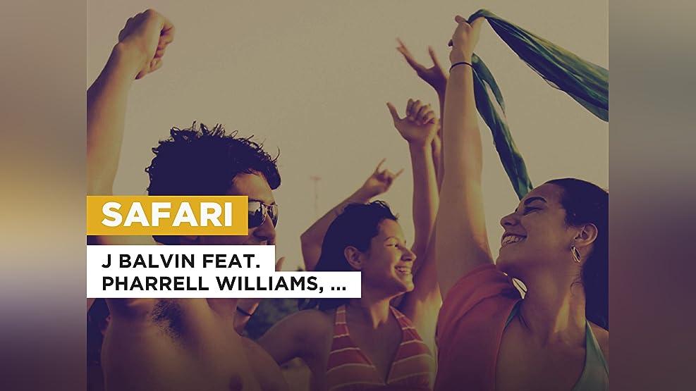 Safari in the Style of J Balvin feat. Pharrell Williams, BIA & Sky