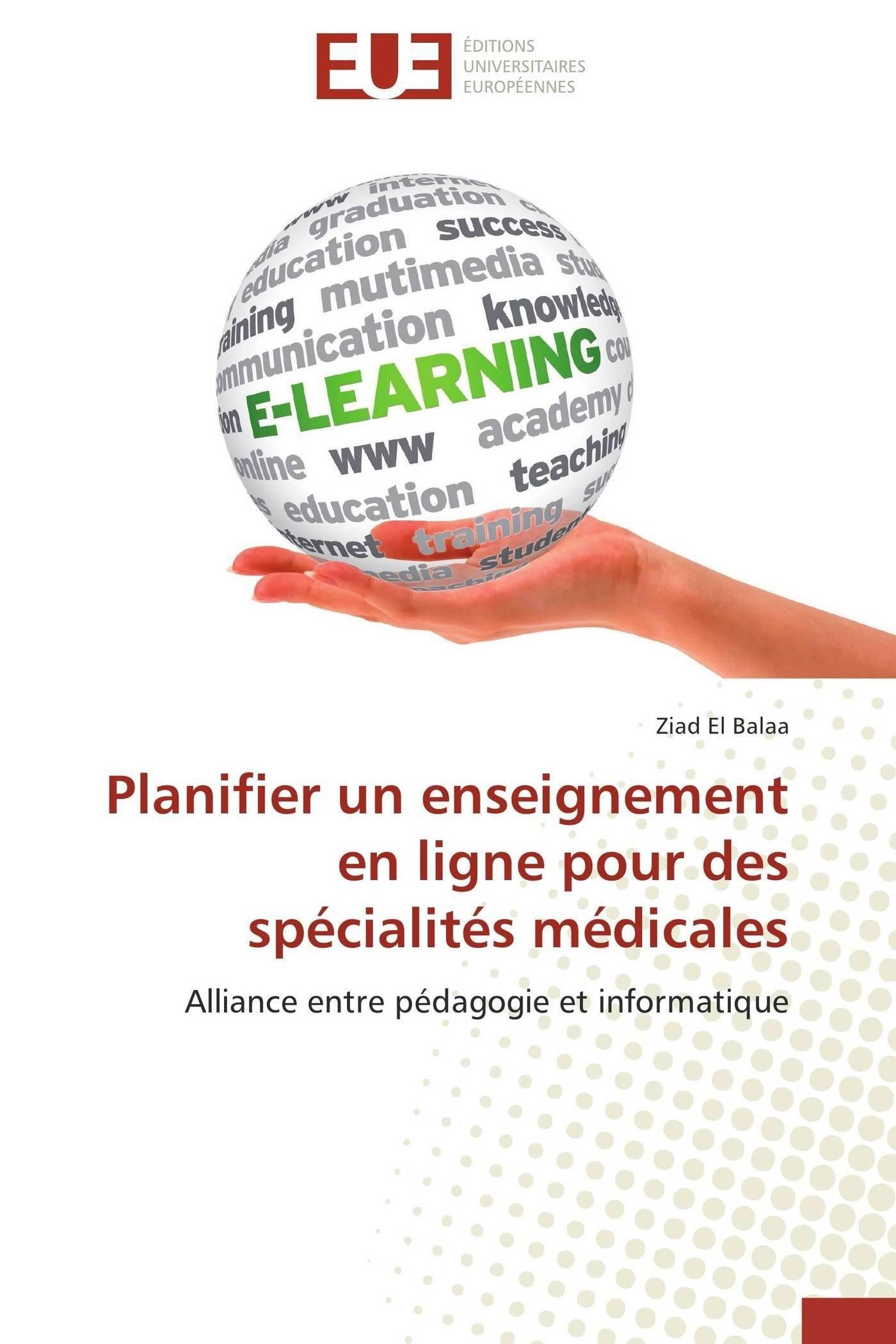 Planifier un enseignement en ligne pour des spécialités médicales: Alliance entre pédagogie et informatique (French Edition) ebook