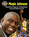 Magic Johnson: Basketball Legend, Entrepreneur, and HIV/AIDS Activist (Crabtree Groundbreaker Biographies)