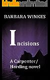 Incisions: A Lesbian Detective Novel (Carpenter/Harding Series Book 3)