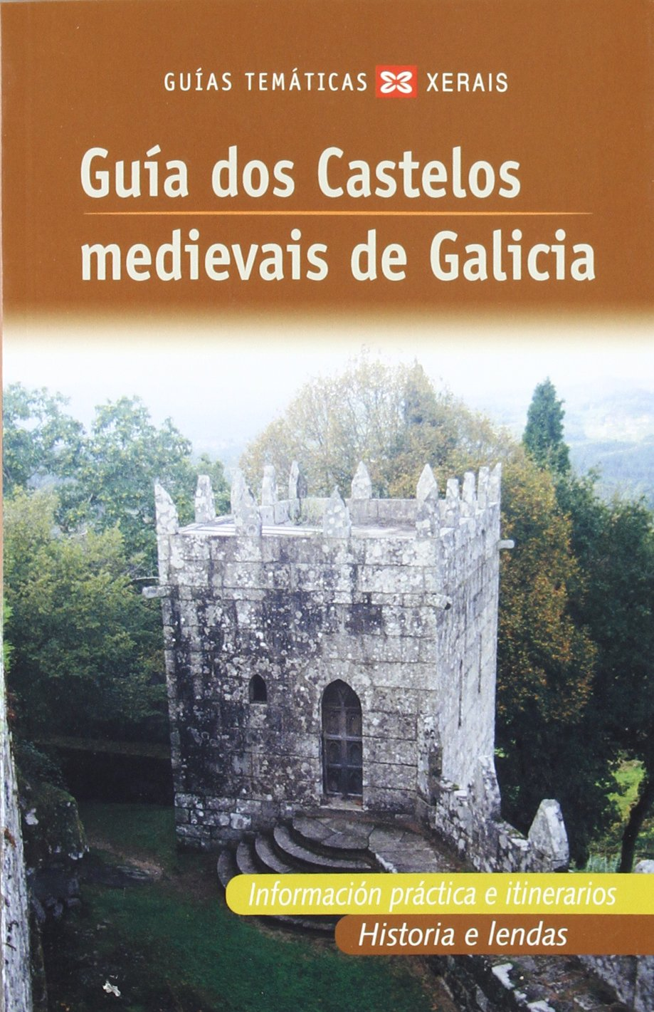 Guía dos Castelos medievais de Galicia (Turismo / Ocio - Montes E Fontes - Roteiros)