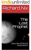 The Lost Prophet: Story Two of the Sol Corporations