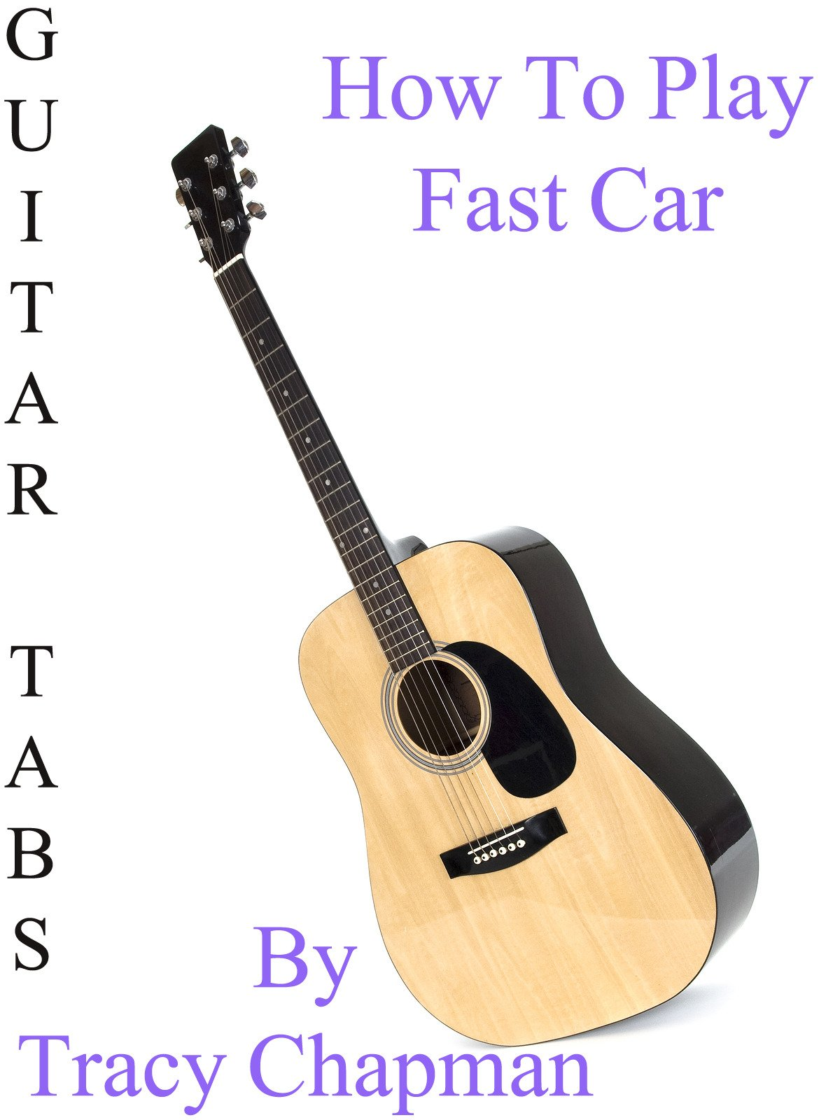 Amazoncom How To Play Fast Car By Tracy Chapman Guitar Tabs - Tracy chapman fast car guitar
