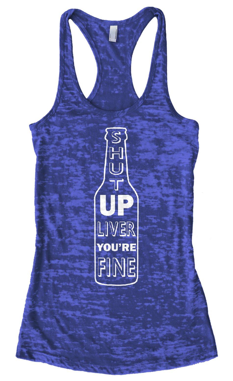 Threadrock Women's Shut Up Liver You're Fine Burnout Racerback Tank Top M Royal Blue