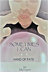 Sometimes, I Can: Hand of Fate Kindle Edition