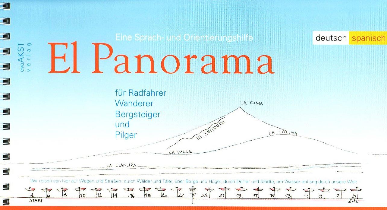 El Panorama: Eine Sprach- und Orientierungshilfe für Radfahrer, Wanderer, Bergsteiger und Pilger. Dt. /Span.