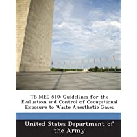TB MED 510: Guidelines for the Evaluation and Control of Occupational Exposure to...