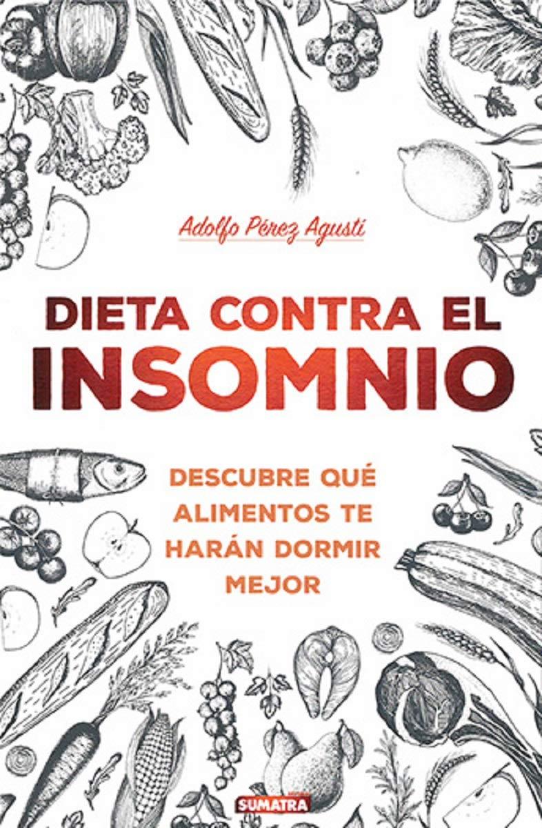 Dieta contra en insomnio: Descubre qué alimentos te harán ...