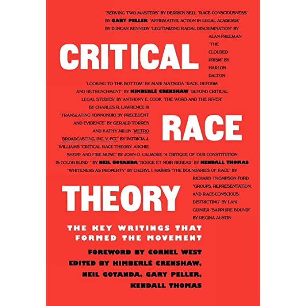 Critical Race Theory The Key Writings That Formed The Movement Kimberle Crenshaw Neil Gotanda Gary Peller Kendall Thomas 9781565842717 Books