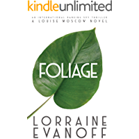 Foliage: An International Banking Spy Thriller (A Louise Moscow Novel Book 1)