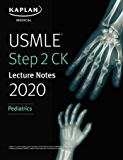 USMLE Step 2 CK Lecture Notes 2019: Pediatrics (Kaplan Test Prep Book 3)