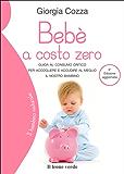 Bebè a costo zero (Il bambino naturale) (Italian Edition)