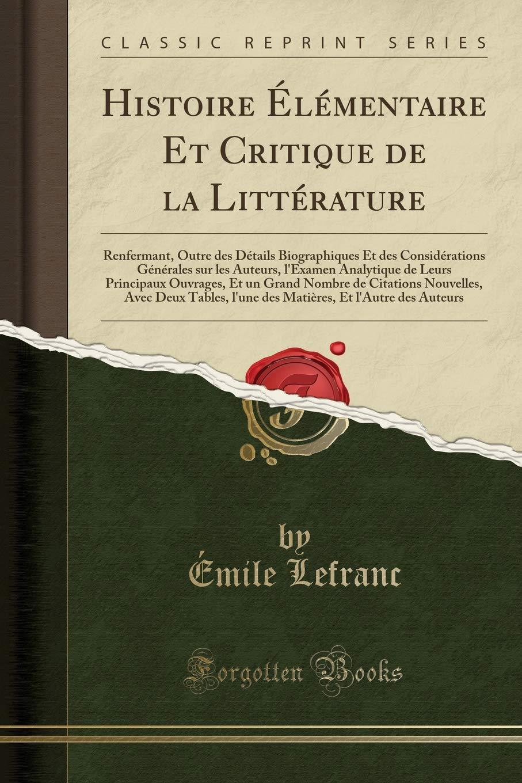Amazon Com Histoire Elementaire Et Critique De La Litterature