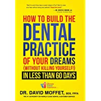 How to Build the Dental Practice of Your Dreams