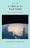 L'isola di Platone - Saggio sul mito di Atlantide
